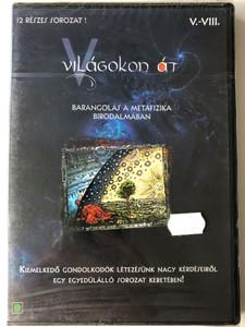 Világokon át DVD 2000 Across Worlds / Episodes 5-8 / Directed by Lőrincz Gabriella / Barangolás a metafizika birodalmában (5-8. rész) / Wandering in the realm of metaphysics / 12 részes sorozat (5996357731202)