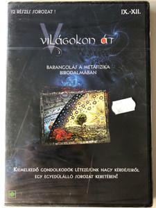 Világokon át DVD 2001 Across Worlds / Episodes 9-12 / Directed by Lőrincz Gabriella / Barangolás a metafizika birodalmában (9-12. rész) / Wandering in the realm of metaphysics / 12 részes sorozat (5996357731203)