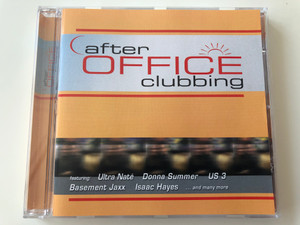 After Office Clubbing / Featuring: Ultra Nate, Donna Summer, US 3, Basement Jaxx, Isaac Hayes... and many more / ZYX Music ‎Audio CD 2000 / ZYX 55199-2