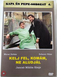 Kelj fel komám ne aludjál DVD 2003 Wake Up, Mate, Don't You Sleep / Directed by Jancsó Miklós / Starring: Mucsi Zoltán, Scherer Péter / Kapa és Pepe-Sorozat 4. (5999882941097)