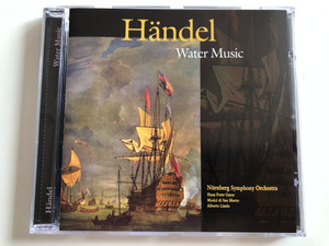 Handel - Water Music / Nurnberg Symphony Orchestra, Hans Peter Gmur, Musici di San Marco, Alberto Lizzio / A-Play Classics Audio CD 1998 / 9002-2