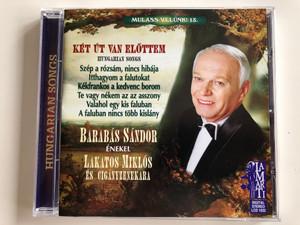 Mulass Velünk! 13. / Ket Ut Van Elottem - Hungarian Songs / / Barabas Sandor - enekel, Lakatos Miklos es Ciganyzenekara / LaMarTi Audio CD 2001 Stereo / LCD 1032
