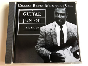 Charly Blues Masterworks Vol. 1 / Guitar Junior - The Crawl / Charly R&B ‎Audio CD 1992 / CD BM 1
