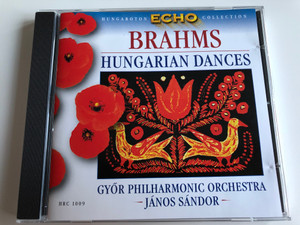 Brahms - Hungarian Dances / Gyor Philharmonic Orchestra, Janos Sandor / Hungaroton Echo Collection / Hungaroton Classic ‎Audio CD 1999 Stereo / HRC 1009