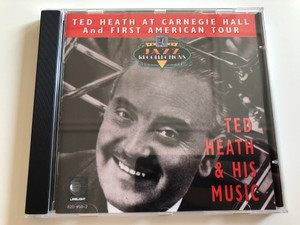 Ted Heath At Carnegie Hall And First American Tour - Ted Heath & His Music / Limelight Audio CD Mono / 820 950-2