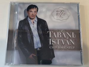 Tabáni István – Gyönyörű Szép / Universal Music Group Audio CD 2010 / 2757988