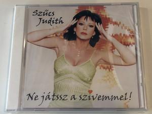 Szűcs Judith – Ne Játssz A Szívemmel! / Szucs Judith Kiadó Audio CD 2004 / CDJ 05