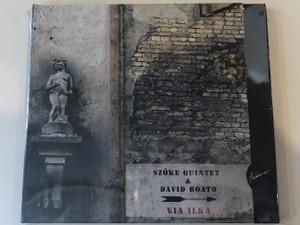 Szőke Quintet & David Boato - Via Ilka / Hunnia Records & Film Production Audio CD 2012 / 5999883042779