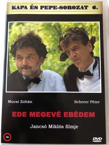 Ede Megevé Ebédem DVD 2006 Ede ate my lunch / Directed by Jancsó Miklós / Starring: Mucsi Zoltán, Scherer Péter, Balázsovits Lajos, Rába Rola / Kapa és Pepe-Sorozat 6. (5999882941196)
