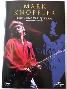 Mark Knopfler - Egy londoni Éjszaka DVD 1996 A Night in London 1996 LIVE Album / Darling Pretty, Imelda, Golden Heart, Brothers in Arms / A felvétel 1996-ban készült / Universal Music (5050582102239)