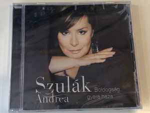 Szulák Andrea – Boldogság, Gyere Haza / Sony BMG Music Entertainment Audio CD 2007 / 88697203352