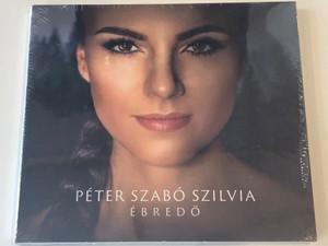Péter Szabó Szilvia – Ébredő / M-Prod Artist Kft. Audio CD 2018 / M-PROD-18-01