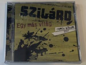 Szilárd – Egy Más Világ (Remix Album 2007) / Magneoton Audio CD 2007 / 5144-24896-2