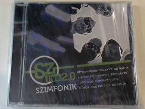 Szimfonik Live 2.0 / Péterfy Bori & Love Band, Irie Maffia, Kiscsillag, Heaven Street Seven, PASO, Neo, Compact Disco, Hősök, Vad Fruttik, Kistehén / MTVA Audio CD 2012 / 599954281945
