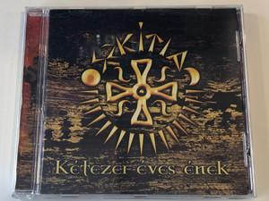 Szkítia – Kétezer Éves Ének / Periferic Records Audio CD 2007 / BGCD 177