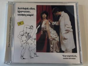Szivbajok ellen, kisasszony, szedjen tangot! / Regi tangosikerek eredeti felvetei / Hungaroton Audio CD 1989 / HCD 16788