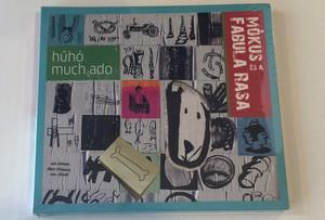 Mókus És A Fabula Rasa – Hűhó Much Ado / Gramy Records Audio CD 2012 / GR-105