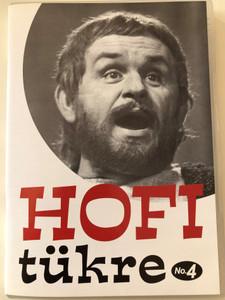 Hofi Tükre No.4 DVD 2005 Hofi's mirror 4 / Directed by Bednai Nándor, Horváth Ádám, Fellegi Tamás / Hofisszeusz, Rhoda Scott Paródia, A luk, Újságárus, Hofi-Koós Show (5991817121550)