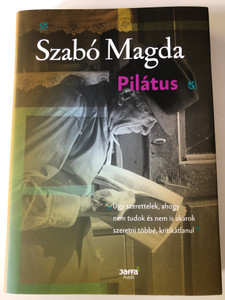 Pilátus by Szabó Magda / Iza's Ballad / Hungarian novel / Jaffa Kiadó 2016 / Hardcover (9786155609084)