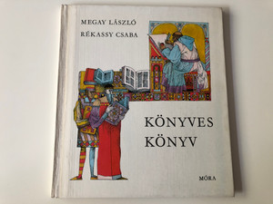 Megay László - Könyves könyv / Rékassy Csaba Rajzaival - 8 Éven felülieknek (9631106195)