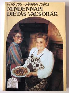 Mindennapi diétás vacsorák - Verő Juli · Jámbor Zsóka / Diétás Magyar Ételek Receptjei a 90'-es Évekből (9637434070)