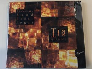 Five-In-Hand = Ötösfogat - Tin-Tin Quintet / Audio CD 2004 / TTQ004