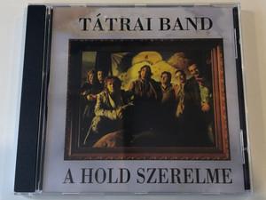 Tátrai Band – A Hold Szerelme / Magneoton Audio CD / 0630-12329-2