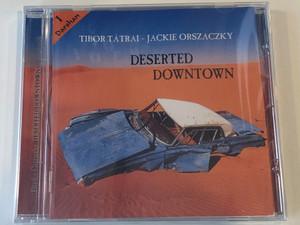 Tibor Tátrai - Jackie Orszaczky – Deserted Downtown / Darshan Court Cultural Center Audio CD 2001 / 5998272704342