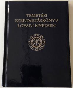 Temetési Szertartáskönyv Lovari nyelven / Szent István Társulat 2015 / Catholic Burial Ceremony book in Lovary (Romani) language / Hardcover (9789632775067)