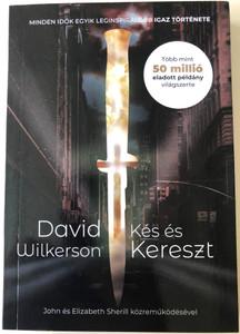 Kés és Kereszt by David Wilkerson / Hungarian Edition of The Cross and the Switchblade / Magyar Pünkösdi Egyház - World Challenge / Paperback 2020 (9786158017060)