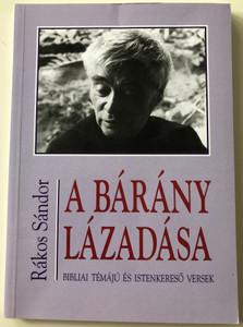 A Bárány Lázadása by Rákos Sándor / Bibliai Témájú és Istenkereső versek / The Rebellion of the lamb - Hungarian religious poems / Szent István Társulat 2001 (9633612209)