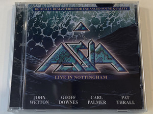 Asia – Live In Nottingham / Digitally Remastered For Enhanced Sound Quality / John Wetton, Geoff Downes, Carl Palmer, Pat Thrall / Classic Rock Productions Audio CD 2002 / 823880010460