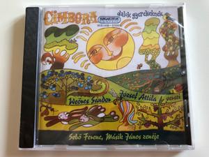 Cimbora - Dalok Gyerekeknek / Jozsef Attila, Weöres Sándor / Sebő Ferenc, Másik János / Hungaroton Classic Audio CD Stereo / HCD 14329