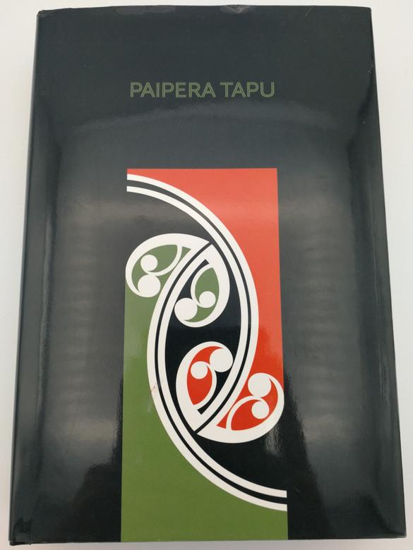 Maori language Holy Bible - Paipera Tapu / New Zealand Bible Society 2012 / Nga Ringa Hapai i te Paipera Tapu ki Aotearoa / Hardcover (9780908867127)