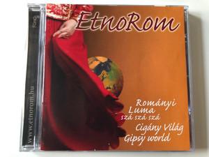 EtnoRom - Rományi Lumá sza sza sza Cigány Világ, Gipsy World / Fonó Records Audio CD 2006 / 5998048523320
