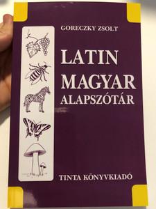 Latin–magyar alapszótár / Híd szótárak / TINTA Könyvkiadó / Latin-Hungarian Basic Dictionary / Szerző: Goreczky Zsolt (9786155219610)