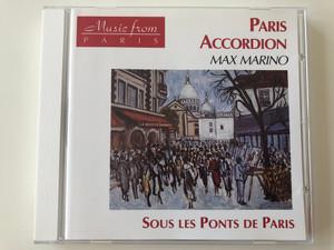 Music from Paris / Paris Accordion - Max Marino / Sous Les Ponts de Paris / EPM Musique Audio CD 1992 / 995122