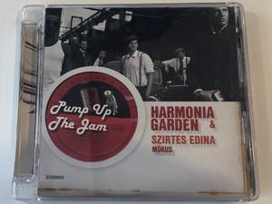 Pump Up The Jam / Harmonia Garden & Szirtes Edina mokus / FolkEuropa Kiado Audio CD 2011 / 5999548112953