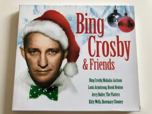 Bing Crosby & Friends / Bing Crosby, Mahalia Jackson, Louis Armstrong, Brook Benton, Jerry Butler, The Platters. Kitty Wells, Rosemary Clooney / Luxury Multimedia Ltd. Audio CD 2007 / 1396982