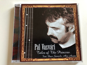 Pál Vasvári – Tales Of The Princess / Feat. Dave Samueles, Alex Acuna / Partizan Records Audio CD 2000 / TRCD-1003