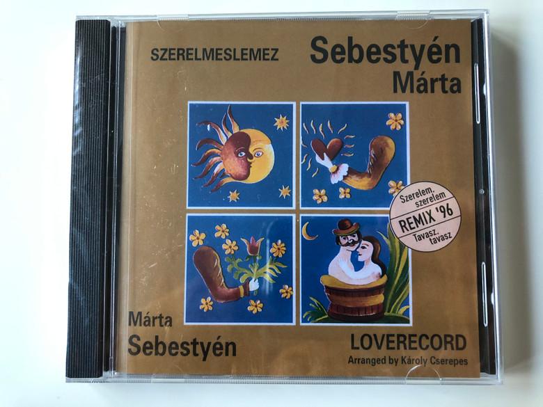 Sebestyén Márta – Szerelmeslemez = Loverecord / Arranged by Karoly Cserepes / Szerelem, Szerelem, Tavasz, Tavasz - Remix '96 / Gong Audio CD 1996 / 5991811793821