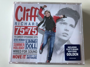 Cliff Richard – 75 At 75 / 75 Career Spanning Hits Devil Woman, Living Doll, Summer Holiday, Wired For Sound, Move It, We Don't Talk Anymore / Including Cliff's Brand New Song Golden / Warner Music 3x Audio CD 2015 / 0825646048892