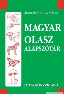 Magyar-olasz alapszótár / by Ágnes Bánhidi Agnesoni / Tinta Könyvkiadó / Hungarian Italian Basic Dictionary (9789634091929)