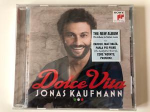 Dolce Vita - Jonas Kaufmann / The New Album, His tribute to Italian Music, icnl. Caruso, Mattinata, Parla Piu Piano (The Godfather theme), Core 'Ngrato, Passione / Sony Classical Audio CD 2016 / 888751836327