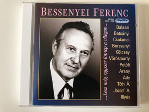Bessenyei Ferenc - ...Lesz meg egyszer unnep a vilagon... / Balassi, Batsanyi, Csokonai, Berzsenyi, Kolcsey, Vorosmarty, Petofi, Arany, Ady, Toth A., Jozsef A., Illyes / Hungaroton Classic Audio CD 2007 Mono / HCD 14339
