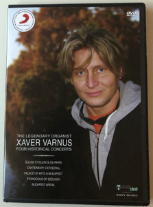 The Legendary Organist Xaver Varnus Four Historical Concerts DVD / Église Saint-Sulpice in Paris / Palace of Arts in Budapest / Synagogue Gallery of Szolnok / In the Canterbury Cathedral