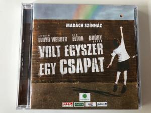 Madach Szinhaz / Andrew Lloyd Webber, Ben Elton, Brody Janos - Volt Egyszer Egy Csapat / The Really Useful Group Limited Audio CD 2006 / RET043