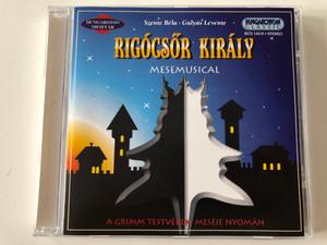 Szente Bela, Gulyas Levente - Rigocsor Kiraly - Mesemusical / A Grimm Testverek Meseje Nyoman / Hungaroton Classic Audio CD 2003 Stereo / HCD 14319