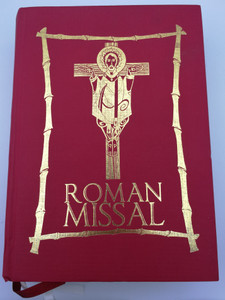 Roman Missal / English translation according to the third typical edition / Catholic Dioceses of the Philippines 2012 / Latin and English texts / Prayers, Liturgy, Order of the Mass / Missale Romanum (RomanMissal2012)
