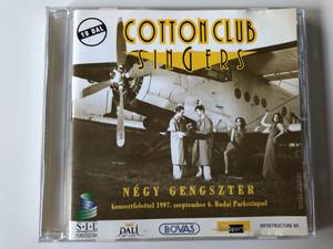Cotton Club Singers – Négy Gengszter / Koncertfelvetel 1997. szeptember 6. Budai Parkszinpad / Audio CD / C.C.S. 02